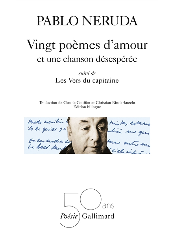 Vingt poèmes d'amour et une chanson désespérée - Les vers du capitaine, de Pablo Neruda