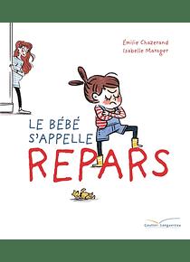 Le bébé s'appelle Repars, de Emilie Chazerand et Isabelle Maroger