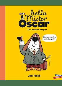 Hello Mister Oscar, de Jim Field