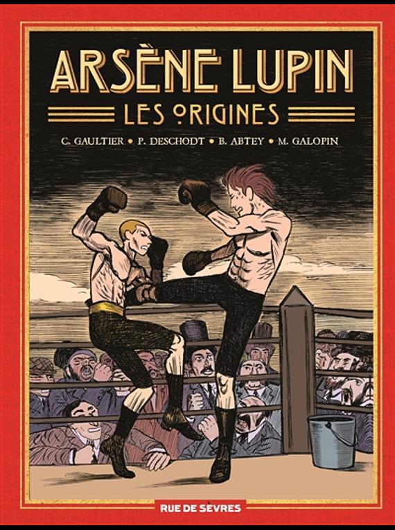 Arsène Lupin, les origines - Intégrale, de B. Abbey, P. Deschodt, C. Gaultier et M. Galopin