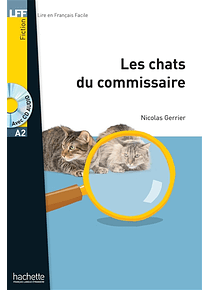 Les chats du commissaire, de Nicolas Gerrier - Niveau A2