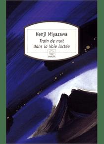 Train de nuit dans la voie lactée, de Kenji Miyazawa