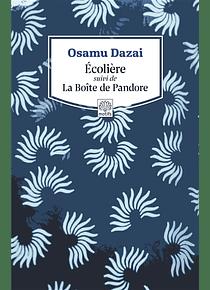 Ecolière suivi de : La boîte de Pandore, de Osamu Dazai