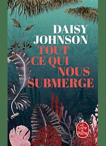 Tout ce qui nous submerge, de Daisy Johnson