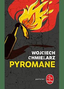 Pyromane, de Wojciech Chmielarz