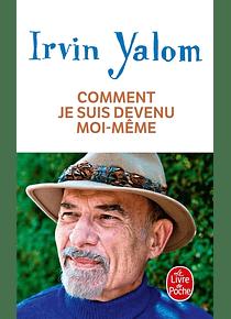 Comment je suis devenu moi-même, de Irvin D. Yalom