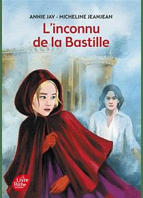 L'inconnu de la Bastille, de Annie Jay et Micheline Jeanjean