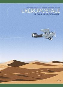 L'aéropostale, de David Marchand, Guillaume Prévôt et Julie Guillemet