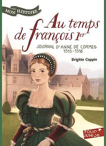 Au temps de François Ier : journal d'Anne de Cormes, 1515-1516, de Brigitte Coppin