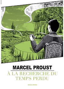 A la recherche du temps perdu, d'après Marcel Proust