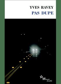 Pas dupe, de Yves Ravey