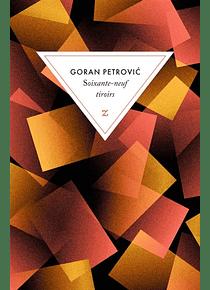 Soixante-neuf tiroirs, de Goran Petrovic