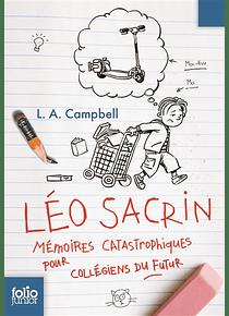 Léo Sacrin : mémoires catastrophiques pour collégiens du futur, de L.A. Campbell