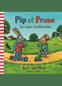Pip et Prune - La super-trottinette, de Axel Scheffler et Nosy Crow