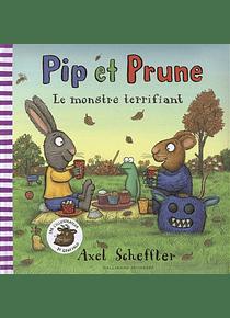 Pip et Prune - Le monstre terrifiant, de Axel Scheffler