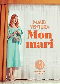 Mon mari, de Maud Ventura