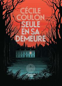 Seule en sa demeure, de Cécile Coulon
