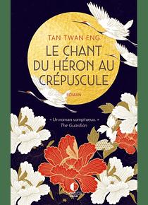 Le chant du héron au crépuscule, de Tan Twan Eng