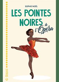 Les pointes noires à l'Opéra, de Sophie Noël