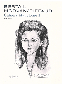 Madeleine Résistante - Les Cahiers de Madeleine 1, de Madeleine Riffaud, Jean-David Morvan et Dominique Bertail
