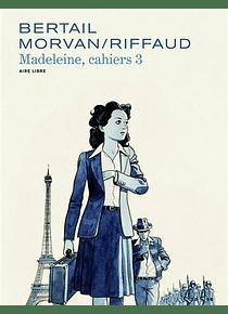 Madeleine Résistante - Les Cahiers de Madeleine 3, de Madeleine Riffaud, Jean-David Morvan et Dominique Bertail