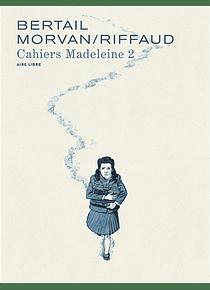 Madeleine Résistante - Les Cahiers de Madeleine 2, de Madeleine Riffaud, Jean-David Morvan et Dominique Bertail
