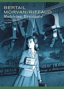 Madeleine Résistante 1 - La rose dégoupillée, de Madeleine Riffaud, Jean-David Morvan et Dominique Bertail