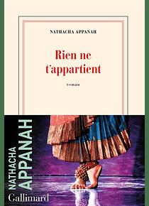 Rien ne t'appartient, de Nathacha Appanah