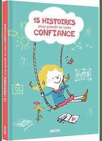 15 histoires pour grandir en toute confiance