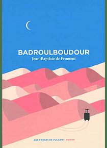 Badroulboudour, de Jean-Baptiste de Froment