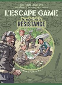 Les enfants de la Résistance - L'escape game, de Rémi Prieur, Mélanie Vives et Benoît Ers