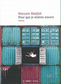 Pour que je m'aime encore, de Maryam Madjidi