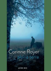 Pleine terre, de Corinne Royer