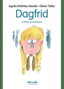 Dagfrid - A Thor et à travers, de Agnès Mathieu-Daudé et Olivier Tallec