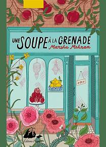 Une soupe à la grenade, de Marsha Mehran