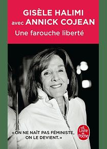Une farouche liberté, de Gisèle Halimi avec Annick Cojean