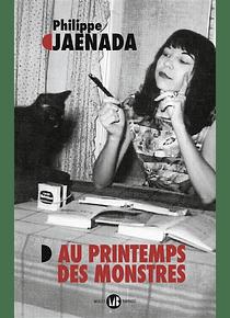 Au printemps des monstres, de Philippe Jaenada