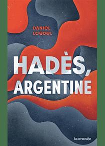 Hadès, Argentine, de Daniel Loedel