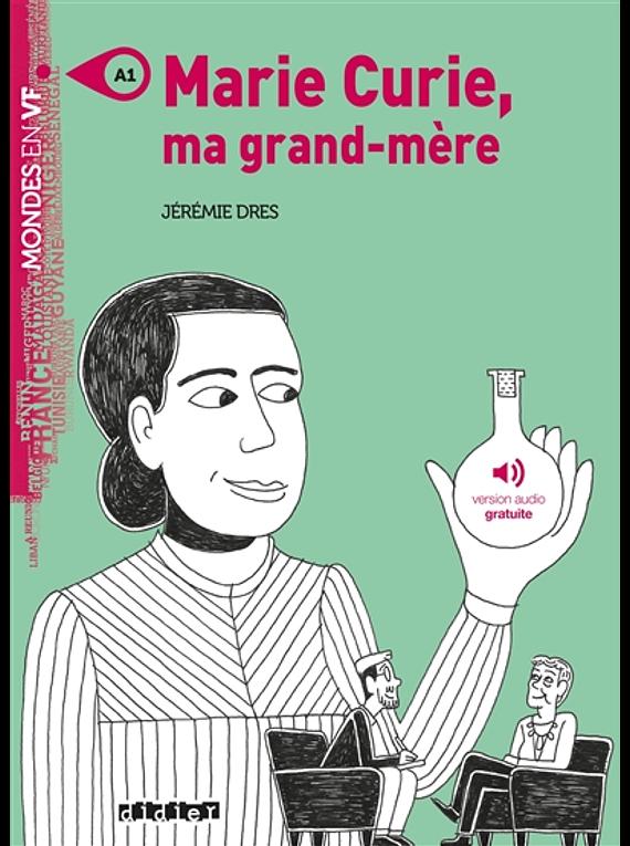 Mondes en VF - Marie Curie, ma grand-mère, de Jérémie Dres - Niveau A1