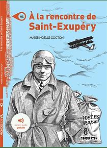 Mondes en VF - A la rencontre de Saint-Exupéry, de Marie-Noëlle Cocton - Niveau A1