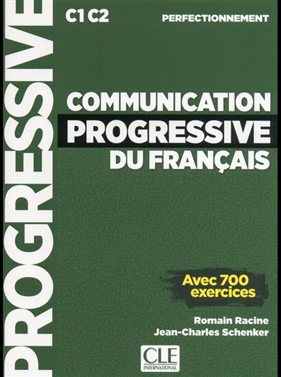 Communication progressive du français : C1-C2 perfectionnement : avec 700 exercices
