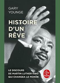 Histoire d'un rêve : le discours de Martin Luther King qui changea le monde, de Gary Younge