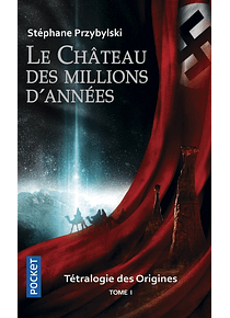 Tétralogie des origines - 1 - Le château des millions d'années, de Stéphane Przybylski