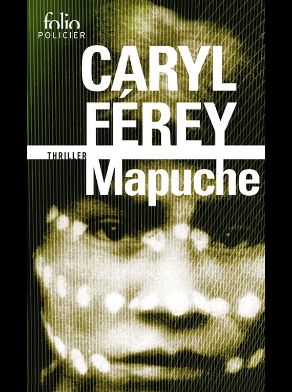 Mapuche, de Caryl Ferey