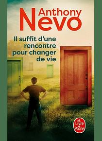 Il suffit d'une rencontre pour changer une vie, de Anthony Nevo