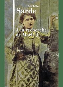 A la recherche de Marie J, de Michèle Sarde