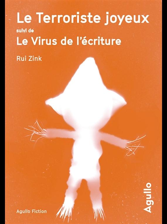 Le terroriste joyeux Suivi de Le virus de l'écriture, de Rui Zink