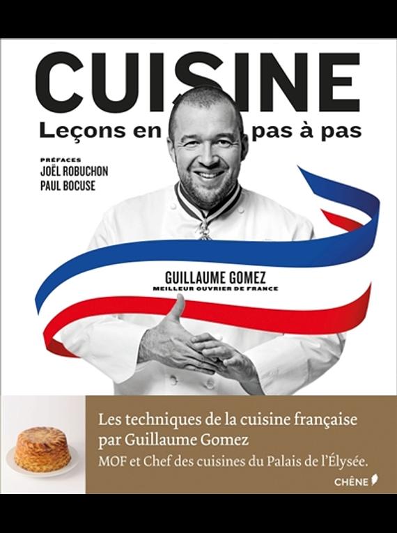 Cuisine : leçons en pas à pas, de Guillaume Gomez