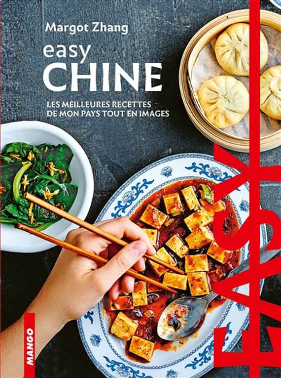 Chine : les meilleures recettes de mon pays tout en images, de Margot Zhang