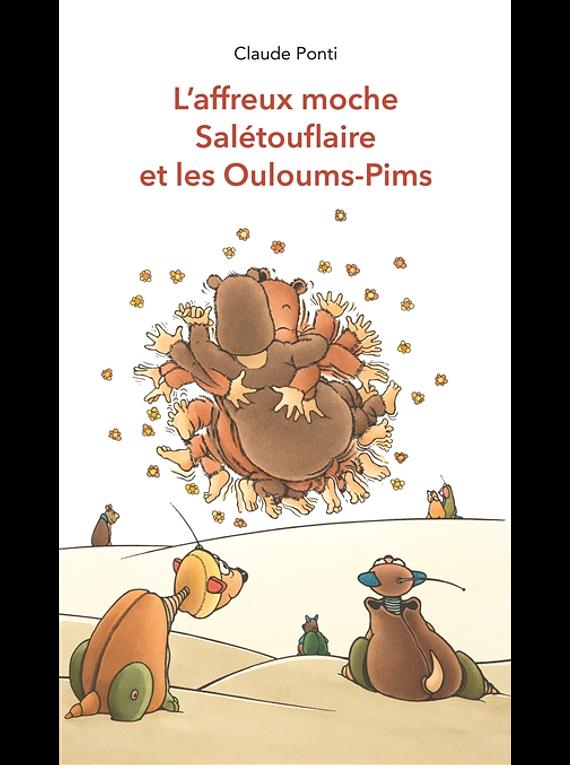 L'affreux moche Salétouflaire et les Ouloums-Pims, de Claude Ponti